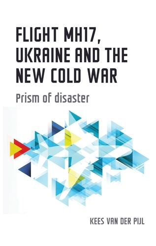 Flight Mh17, Ukraine and the New Cold War: Prism of Disaster - Geopolitical Economy (Paperback)