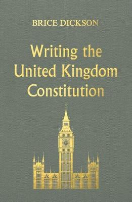 Writing the United Kingdom Constitution - Pocket Politics (Hardback)