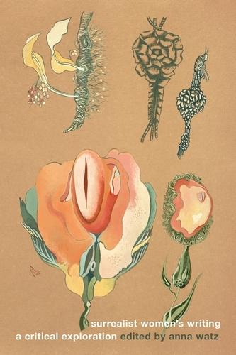 Surrealist Women's Writing: A Critical Exploration - Manchester University Press (Hardback)