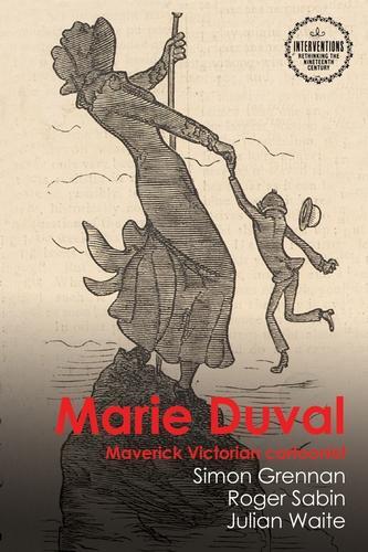 Marie Duval: Maverick Victorian Cartoonist - Interventions: Rethinking the Nineteenth Century (Hardback)