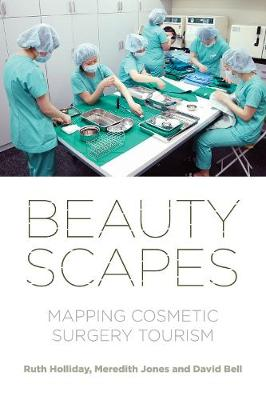 Beautyscapes: Mapping Cosmetic Surgery Tourism (Hardback)