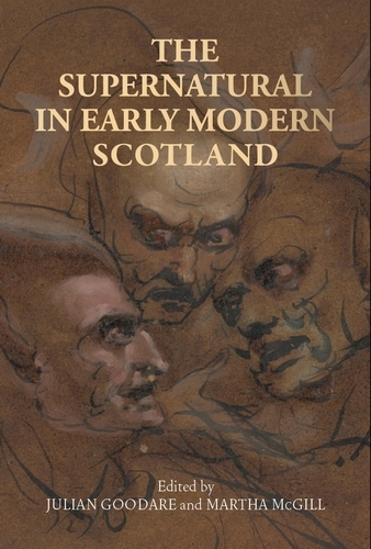 The Supernatural in Early Modern Scotland (Hardback)