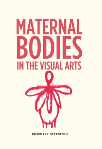 Maternal Bodies in the Visual Arts (Paperback)