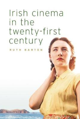 Irish Cinema in the Twenty-First Century (Hardback)