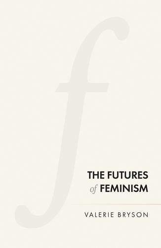 The Futures of Feminism (Paperback)