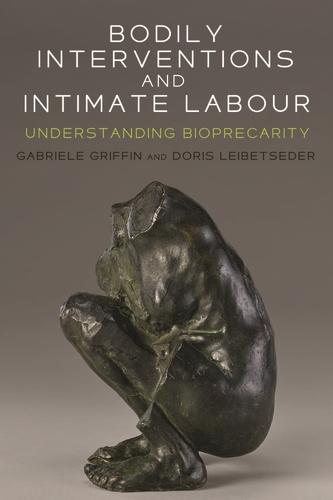 Bodily Interventions and Intimate Labour: Understanding Bioprecarity (Hardback)