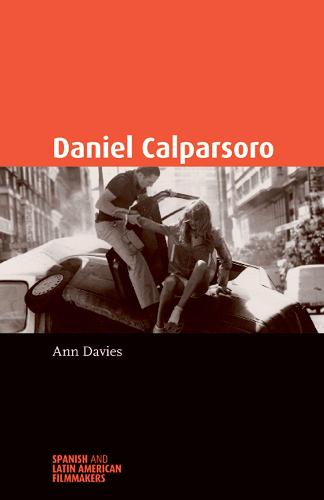 Daniel Calparsoro - Spanish and Latin-American Filmmakers (Paperback)