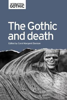 The Gothic and Death - International Gothic Series (Paperback)