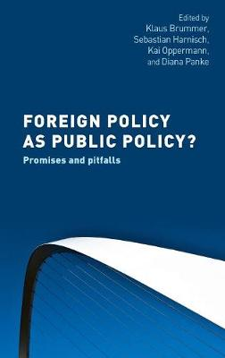 Foreign Policy as Public Policy?: Promises and Pitfalls (Hardback)