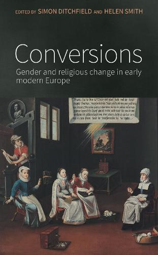 Conversions: Gender and Religious Change in Early Modern Europe (Paperback)
