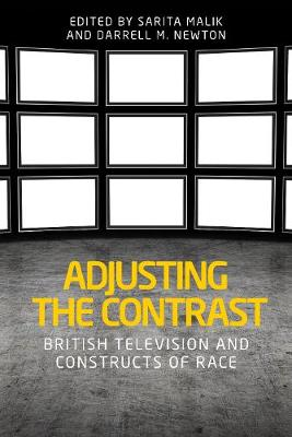 Adjusting the Contrast: British Television and Constructs of Race (Paperback)