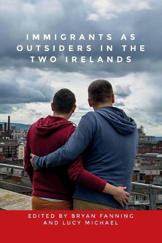 Immigrants as Outsiders in the Two Irelands (Paperback)