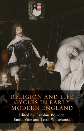 Religion and Life Cycles in Early Modern England - Seventeenth- and Eighteenth-Century Studies (Hardback)