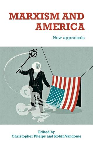 Marxism and America: New Appraisals (Hardback)