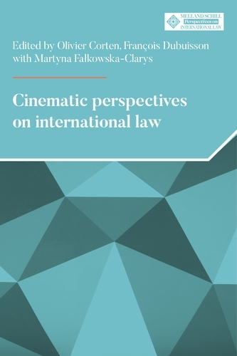 Cinematic Perspectives on International Law - Melland Schill Perspectives on International Law (Hardback)