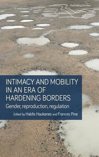 Intimacy and Mobility in an Era of Hardening Borders: Gender, Reproduction, Regulation - Rethinking Borders (Hardback)