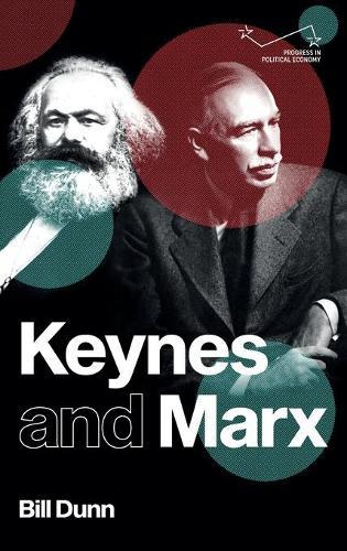 Keynes and Marx - Progress in Political Economy (Hardback)