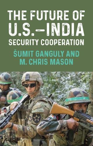 The Future of U.S.-India Security Cooperation (Paperback)