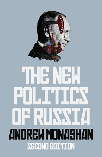 The New Politics of Russia - Russian Strategy and Power (Paperback)