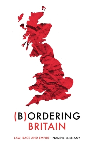Bordering Britain: Law, Race and Empire - Manchester University Press (Paperback)