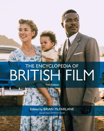 The Encyclopedia of British Film: Fifth Edition (Paperback)