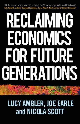 Economics Needs You: A Manifesto to Diversify, Decolonise and Democratise - Manchester Capitalism (Paperback)