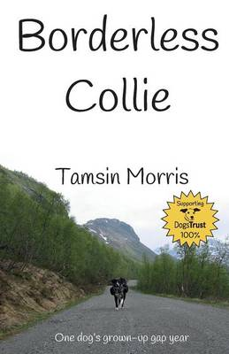 Borderless Collie: One Dog's Grown Up Gap Year (Paperback)