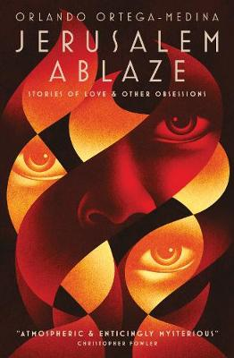 Jerusalem Ablaze: Stories of Love and Other Obsessions (Paperback)