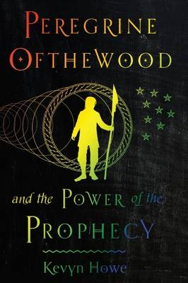 Peregrine Ofthewood and the Power of the Prophecy (Paperback)
