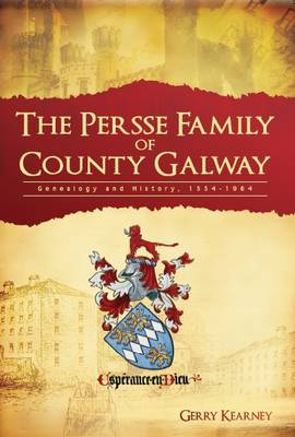 The Persse Family of County Galway (Paperback)