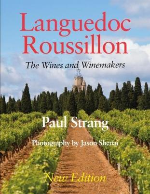 Languedoc Roussillon the Wines and Winemakers (Paperback)