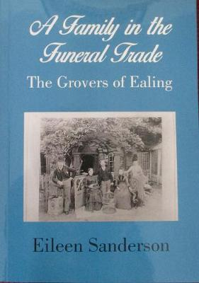 A Family in the Funeral Trade: The Grovers of Ealing (Paperback)