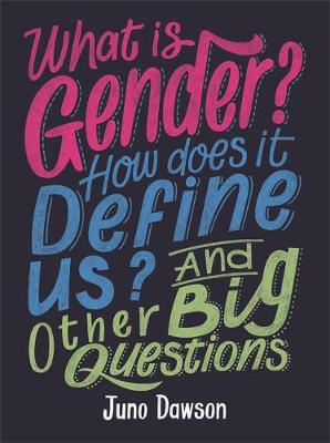 What is Gender? How Does It Define Us? And Other Big Questions for Kids - And Other Big Questions (Hardback)