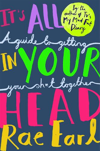 It's All In Your Head: A Guide to Getting Your Sh*t Together (Paperback)