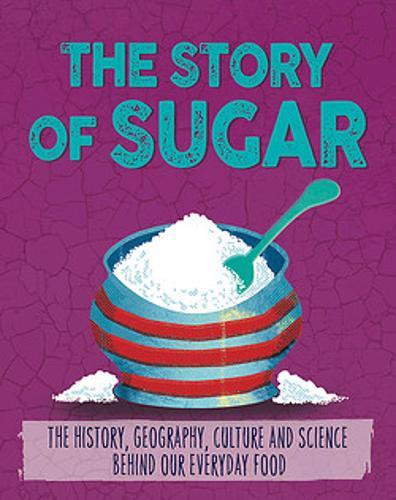 The Story of Food: Sugar - The Story of Food (Paperback)