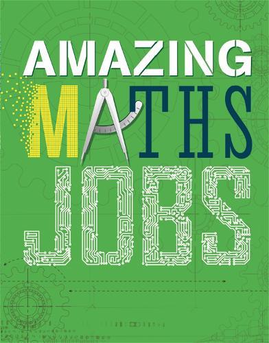 Amazing Jobs: Maths - Amazing Jobs (Paperback)
