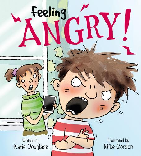 Feelings and Emotions: Feeling Angry - Feelings and Emotions (Paperback)