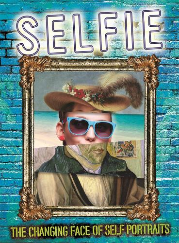 Selfie: The Changing Face of Self Portraits (Paperback)