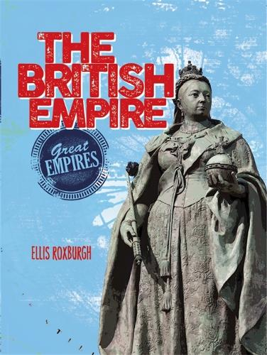 Great Empires: The British Empire - Great Empires (Paperback)