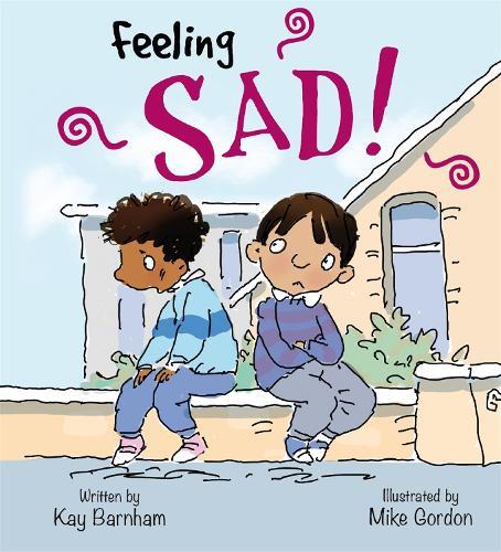 Feelings and Emotions: Feeling Sad - Feelings and Emotions (Paperback)