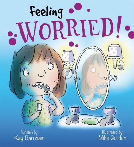 Feelings and Emotions: Feeling Worried - Feelings and Emotions (Hardback)