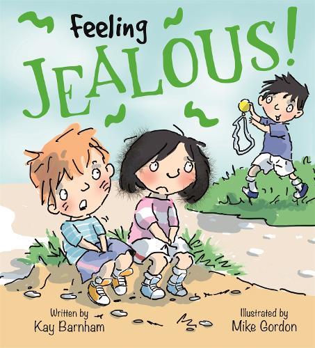 Feelings and Emotions: Feeling Jealous - Feelings and Emotions (Paperback)