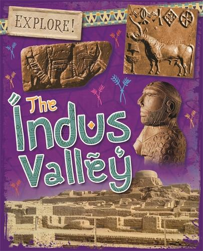 Explore!: The Indus Valley - Explore! (Paperback)