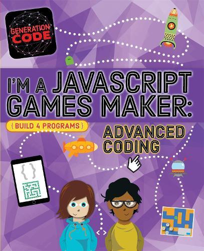 Generation Code: I'm a JavaScript Games Maker: Advanced Coding - Generation Code (Paperback)
