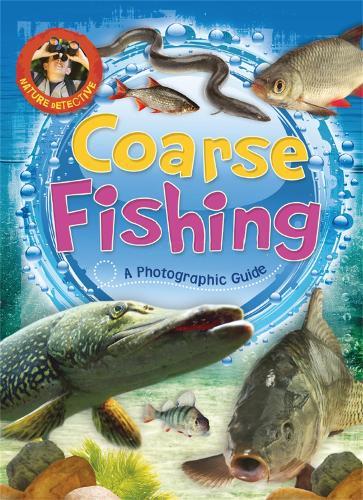 Nature Detective: Coarse Fishing - Nature Detective (Paperback)