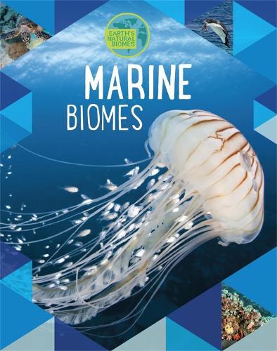 Earth's Natural Biomes: Marine - Earth's Natural Biomes (Paperback)