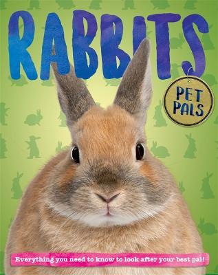Pet Pals: Rabbit - Pet Pals (Paperback)