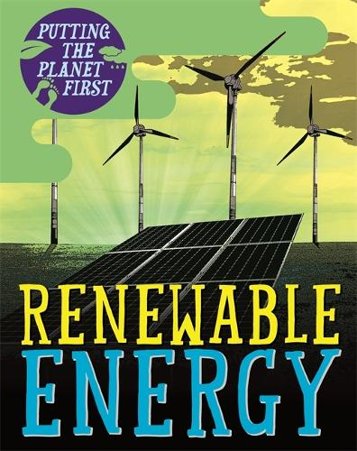 Putting the Planet First: Renewable Energy - Putting the Planet First (Paperback)