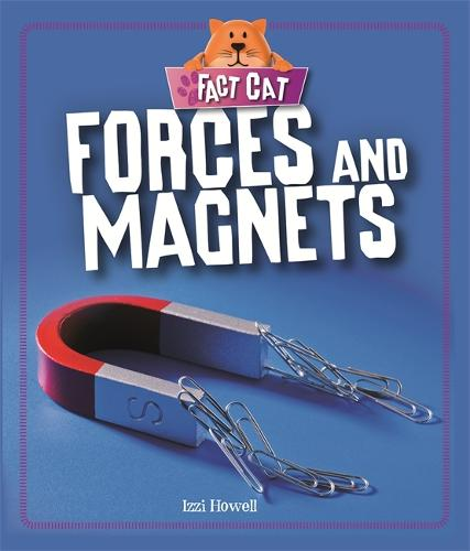 Fact Cat: Science: Forces and Magnets - Fact Cat: Science (Hardback)