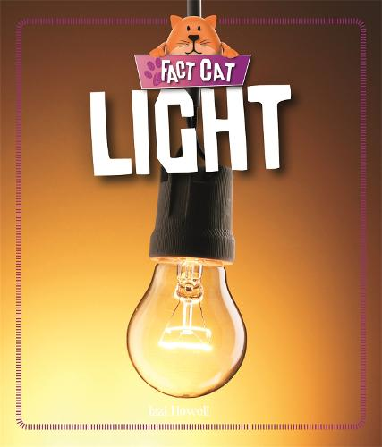 Fact Cat: Science: Light - Fact Cat: Science (Hardback)